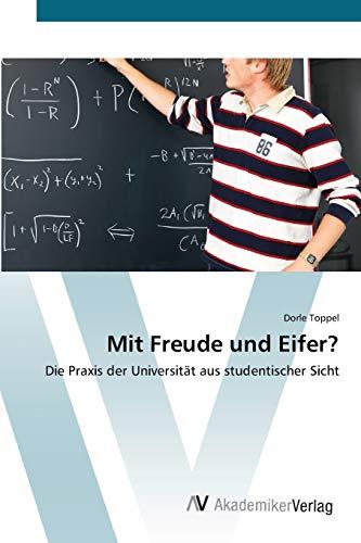 9783639418262: Mit Freude und Eifer?: Die Praxis der Universität aus studentischer Sicht
