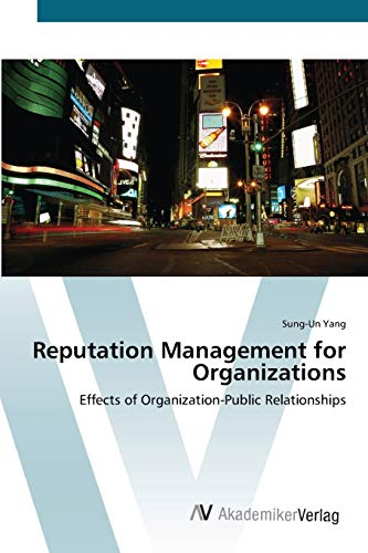 9783639418804: Reputation Management for Organizations: Effects of Organization-Public Relationships
