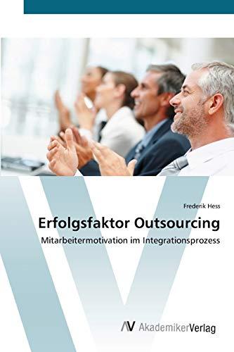 9783639418941: Erfolgsfaktor Outsourcing: Mitarbeitermotivation im Integrationsprozess