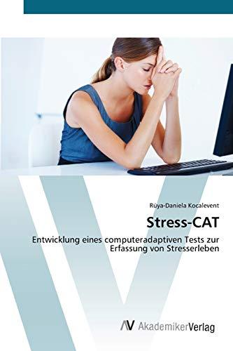 Stress-CAT: Entwicklung eines computeradaptiven Tests zur Erfassung von Stresserleben (Paperback): ...