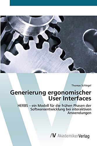 Generierung ergonomischer User Interfaces: HERBS - ein Modell für die frühen Phasen der ...