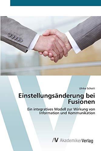 9783639420364: Einstellungsänderung bei Fusionen: Ein integratives Modell zur Wirkung von Information und Kommunikation