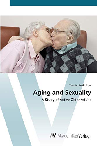 9783639421668: Aging and Sexuality: A Study of Active Older Adults