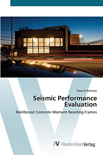 9783639422665: Seismic Performance Evaluation: Reinforced Concrete Moment Resisting Frames