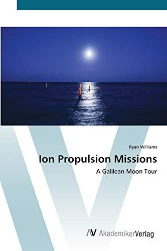 Ion Propulsion Missions: Williams, Ryan