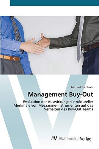 Management Buy-Out: Evaluation der Auswirkungen struktureller Merkmale von Mezzanine-Instrumenten ...