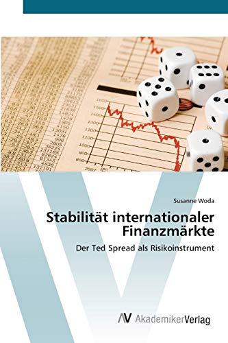 9783639424263: Stabilit�t internationaler Finanzm�rkte: Der Ted Spread als Risikoinstrument