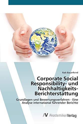 9783639424898: Corporate Social Responsibility- und Nachhaltigkeits-Berichterstattung: Grundlagen und Bewertungsverfahren - Eine Analyse international führender Berichte (German Edition)