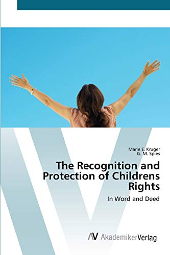 The Recognition and Protection of Childrens Rights: Marie E. Kruger