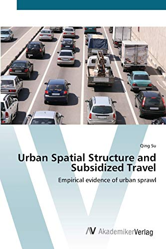 9783639425253: Urban Spatial Structure and Subsidized Travel: Empirical evidence of urban sprawl