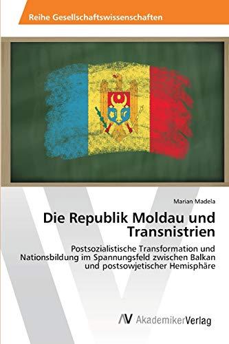 9783639425383: Die Republik Moldau und Transnistrien