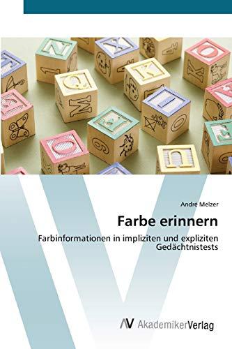Farbe erinnern: Farbinformationen in impliziten und expliziten Gedächtnistests (Paperback): André ...
