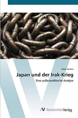 9783639425956: Japan und der Irak-Krieg: Eine außenpolitische Analyse