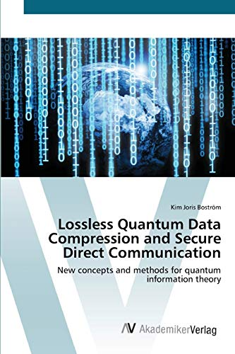 9783639426045: Lossless Quantum Data Compression and Secure Direct Communication: New concepts and methods for quantum information theory