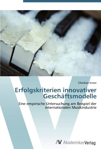 9783639426571: Erfolgskriterien innovativer Geschäftsmodelle: Eine empirische Untersuchung am Beispiel der internationalen Musikindustrie (German Edition)