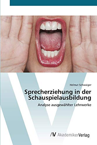 9783639426748: Sprecherziehung in der Schauspielausbildung: Analyse ausgewählter Lehrwerke