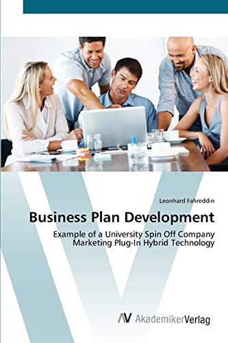 9783639426830: Business Plan Development: Example of a University Spin Off Company Marketing Plug-In Hybrid Technology