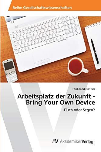 9783639427400: Arbeitsplatz der Zukunft -   Bring Your Own Device: Fluch oder Segen?