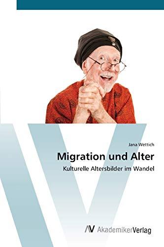 9783639427790: Migration und Alter: Kulturelle Altersbilder im Wandel