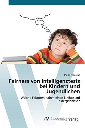 Fairness von Intelligenztests bei Kindern und Jugendlichen: Ingrid Preusche