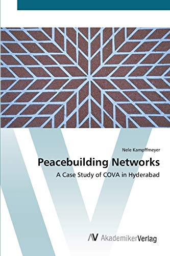 9783639428872: Peacebuilding Networks: A Case Study of COVA in Hyderabad