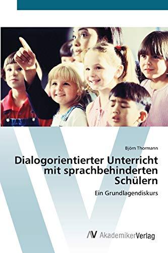9783639429138: Dialogorientierter Unterricht mit sprachbehinderten Schülern: Ein Grundlagendiskurs