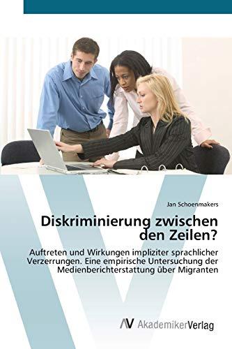 Diskriminierung zwischen den Zeilen?: Auftreten und Wirkungen impliziter sprachlicher Verzerrungen....