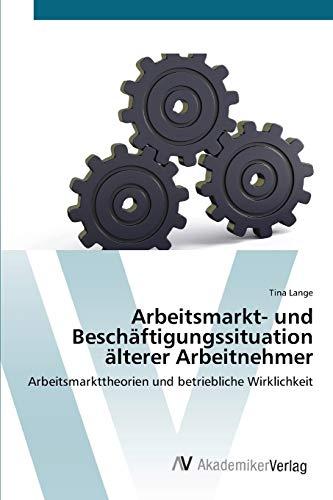 Arbeitsmarkt- und Beschäftigungssituation älterer Arbeitnehmer: Tina Lange