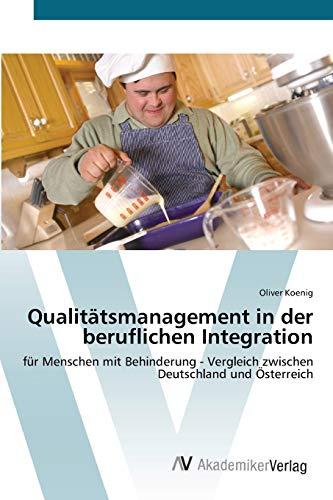 9783639430639: Qualitätsmanagement in der beruflichen Integration: für Menschen mit Behinderung - Vergleich zwischen Deutschland und Österreich