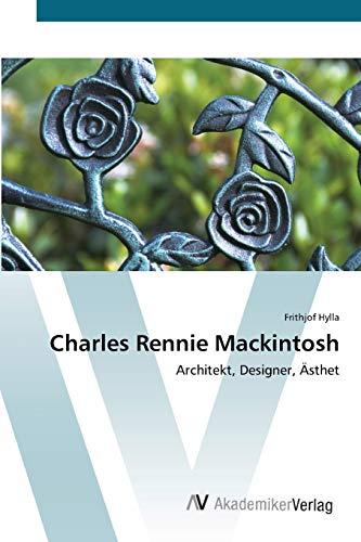 9783639431193: Charles Rennie Mackintosh: Architekt, Designer, Ästhet