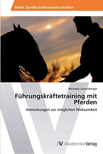 9783639431643: Führungskräftetraining mit Pferden: Anmerkungen zur möglichen Wirksamkeit (German Edition)