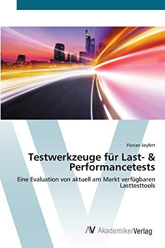 9783639432183: Testwerkzeuge für Last- & Performancetests: Eine Evaluation von aktuell am Markt  verfügbaren Lasttesttools