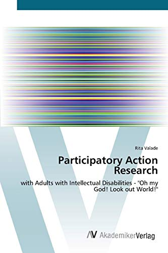 9783639433319: Participatory Action Research: with Adults with Intellectual Disabilities - Oh my God! Look out World!