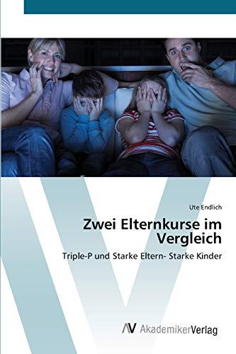 9783639433739: Zwei Elternkurse im Vergleich: Triple-P und Starke Eltern- Starke Kinder
