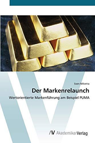 9783639434132: Der Markenrelaunch: Wertorientierte Markenführung am Beispiel PUMA