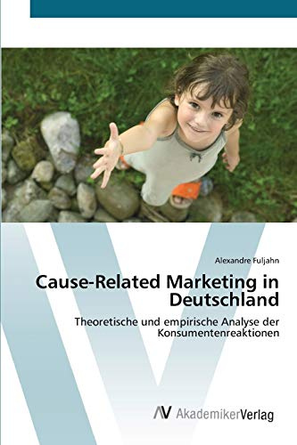 9783639434460: Cause-Related Marketing in Deutschland: Theoretische und empirische Analyse der  Konsumentenreaktionen