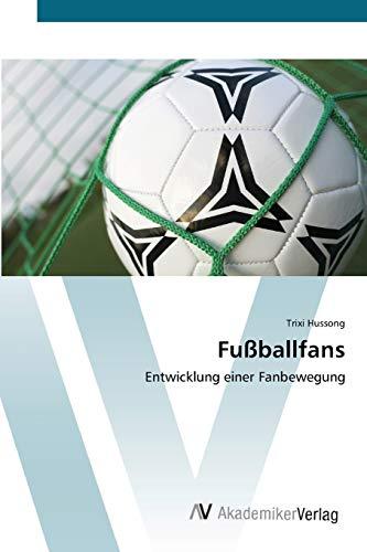 9783639434507: Fußballfans: Entwicklung einer Fanbewegung