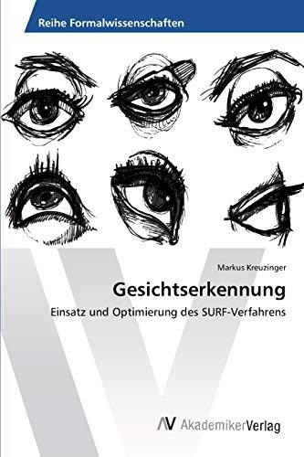 9783639434620: Gesichtserkennung: Einsatz und Optimierung des SURF-Verfahrens (German Edition)