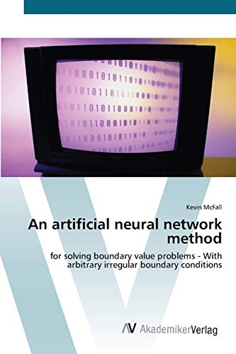 9783639435351: An artificial neural network method: for solving boundary value problems - With arbitrary irregular boundary conditions