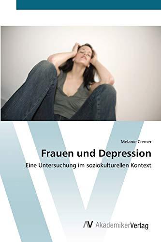 9783639435658: Frauen und Depression: Eine Untersuchung im soziokulturellen Kontext
