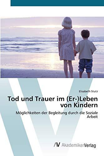 Tod und Trauer im (Er-)Leben von Kindern: Elisabeth Stutz