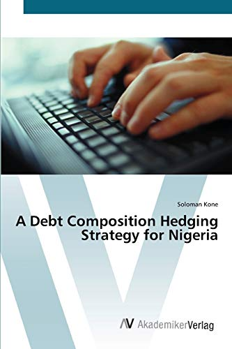 A Debt Composition Hedging Strategy for Nigeria: Soloman Kone