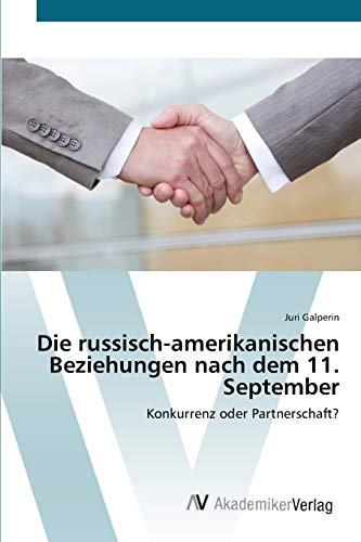 9783639438178: Die russisch-amerikanischen Beziehungen nach dem 11. September: Konkurrenz oder Partnerschaft?