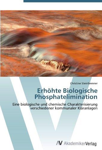 Erhöhte Biologische Phosphatelimination: Eine biologische und chemische Charakterisierung ...