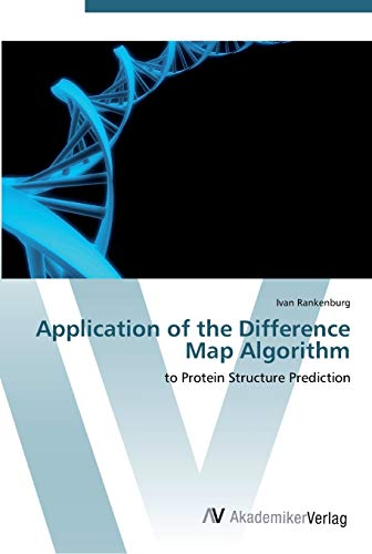 9783639440621: Application of the Difference Map Algorithm: to Protein Structure Prediction