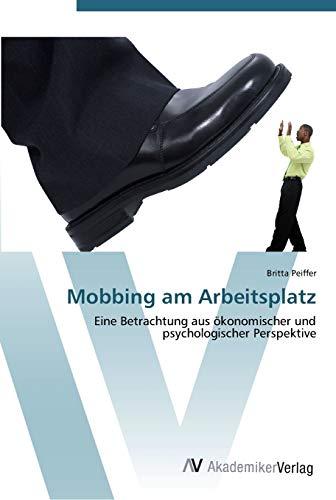 9783639441307: Mobbing am Arbeitsplatz: Eine Betrachtung aus ökonomischer und psychologischer Perspektive