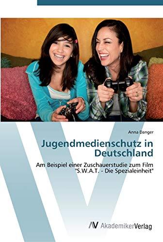 """Jugendmedienschutz in Deutschland: Am Beispiel einer Zuschauerstudie zum Film """"S.W.A.T. - Die ..."""