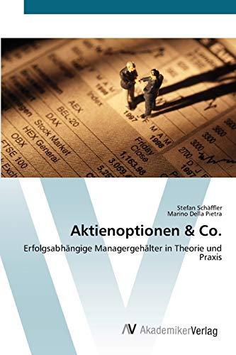 9783639442120: Aktienoptionen & Co: Erfolgsabhängige Managergehälter in Theorie und Praxis