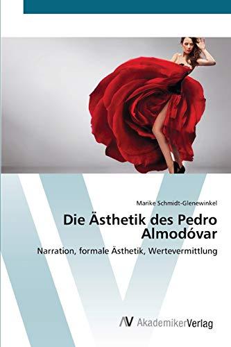 9783639442830: Die Ästhetik des Pedro Almodóvar: Narration, formale Ästhetik, Wertevermittlung (German Edition)