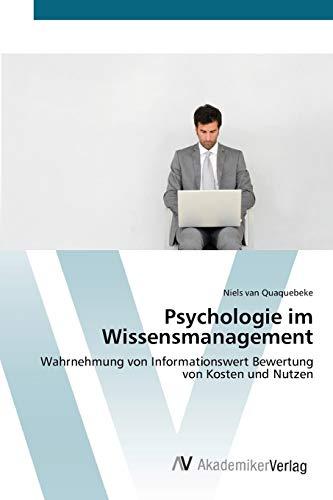 9783639443745: Psychologie im Wissensmanagement: Wahrnehmung von Informationswert Bewertung von Kosten und Nutzen (German Edition)